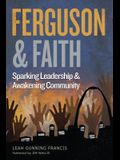 Ferguson and Faith: Sparking Leadership and Awakening Community