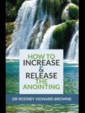 How to Increase & Release the Anointing