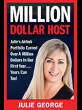 Million Dollar Host: Julie's Airbnb Portfolio Earned Over a Million Dollars In Her First Year...Yours can too!