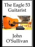 The Eagle 53 Guitarist: Chords and Scales for Eagle 53 Guitars