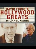 David Frost S Hollywood Greats: Michael Caine