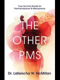The Other PMS: Your Survival Guide for Perimenopause & Menopause