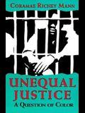 Unequal Justice: A Question of Color (Blacks in the Diaspora)