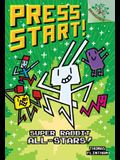 Super Rabbit All-Stars!: A Branches Book (Press Start! #8) (Library Edition), 8