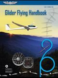 Glider Flying Handbook: Faa-H-8083-13a
