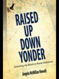 Raised Up Down Yonder: Growing Up Black in Rural Alabama