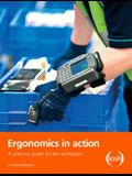 Ergonomics in Action: A Practical Guide for the Workplace