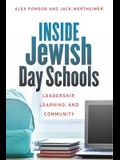 Inside Jewish Day Schools: Leadership, Learning, and Community