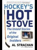 Hockey's Hot Stove: The Untold Stories of the Original Insiders