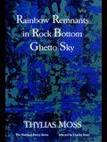 Rainbow Remnants in Rock Bottom Ghetto Sky