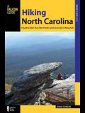 Hiking North Carolina: A Guide to More Than 500 of North Carolina's Greatest Hiking Trails