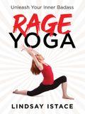Rage Yoga: Unleash Your Inner Badass