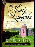 My Heart's in the Lowlands: Ten Days in Bonny Scotland