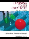 Learning to See Creatively: Design, Color & Composition in Photography (Updated Edition)