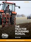 Tractor Ploughing Manual, The, 2nd Edition: The Society of Ploughmen Official Handbook
