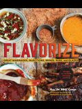 Flavorize: Great Marinades, Injections, Brines, Rubs, and Glazes (Marinate Cookbook, Spices Cookbook, Spice Book, Marinating Book