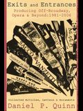 Exits and Entrances: Producing Off-Broadway, Opera and Beyond: 1981-2006