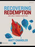Recovering Redemption Leader Kit: How Christ Changes Everything
