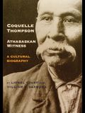 Coquelle Thompson, Athabaskan Witness, Volume 243: A Cultural Biography