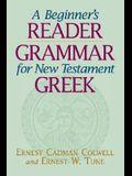 A Beginner's Reader-Grammar for New Testament Greek