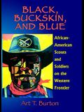 Black, Buckskin, and Blue: African American Scouts and Soldiers on the Western Frontier