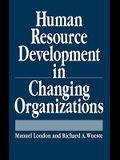 Human Resource Development in Changing Organizations