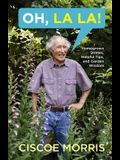 Oh, La La!: Homegrown Stories, Helpful Tips, and Garden Wisdom