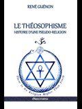 Le Théosophisme - Histoire d'une pseudo-religion