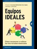 Equipos Ideales: Como Reconocer y Cultivar las Tres Virtudes Esenciales = The Ideal Team Player