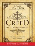 Creed Children's Leader Guide: What Christians Believe and Why