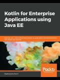 Kotlin for Enterprise Applications Using Java Ee