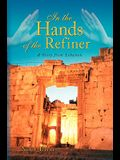 In the Hands of the Refiner