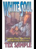 White Soul: Country Music, the Church and Working Americans