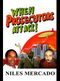When Prosecutors Attack!: OJ Simpson, Roderick Scott, George Zimmerman - Baseless Government Attacks and the Media That Lets It Happen