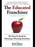 The Educated Franchisee: The How-To Book for Choosing a Winning Franchise