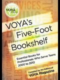 Voya's Five-Foot Bookshelf: Essential Books for Professionals Who Serve Teens 2000 to 2012