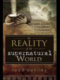 The Reality of the Supernatural World: Exploring Heavenly Realms and Prophetic Experiences