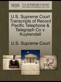 U.S. Supreme Court Transcripts of Record Pacific Telephone & Telegraph Co V. Kuykendall