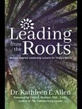 Leading from the Roots: Nature-Inspired Leadership Lessons for Today's World