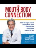 The Mouth-Body Connection Lib/E: The 28-Day Program to Create a Healthy Mouth, Reduce Inflammation and Prevent Disease Throughout the Body