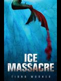 Ice Massacre
