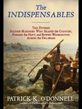 The Indispensables: Marblehead's Diverse Soldier-Mariners Who Shaped the Country, Formed the Navy, and Rowed Washington Across the Delawar