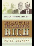 The Last of the Imperious Rich: Lehman Brothers, 1844-2008