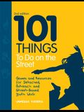 101 Things to Do on the Street: Games and Resources for Detached, Outreach and Street-Based Youth Work Second Edition