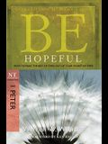 Be Hopeful: How to Make the Best of Times Out of Your Worst of Times: NT Commentary I Peter