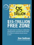 $15-Trillion Free Zon: Your game plan for joining our collaborative entrepreneurial community that will create $15 trillion in combined annua