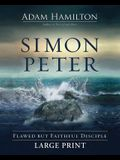 Simon Peter: Flawed But Faithful Disciple
