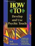 How to Develop and Use Psychic Touch
