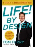 Life! By Design: 6 Steps to an Extraordinary You