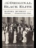 The Original Black Elite: Daniel Murray and t
